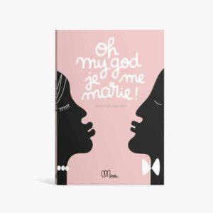 Livre à remplir «Oh my god je me marie !»